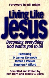 Living Like Jesus: Becoming Everything God Wants You To Be
