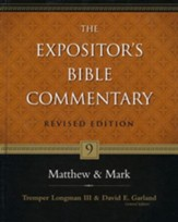 The Expositor's Bible Commentary: Matthew & Mark, Revised