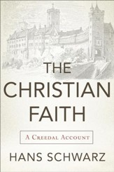 The Christian Faith: A Creedal Account - eBook