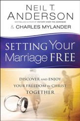 Setting Your Marriage Free: Discover and Enjoy Your Freedom in Christ Together - eBook