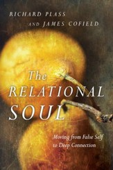 The Relational Soul: Moving from False Self to Deep Connection - eBook