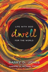 Dwell: Life with God for the World - eBook