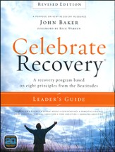 Celebrate Recovery Revised Edition Leader's Guide: A Recovery Program Based on Eight Principles from the Beatitudes