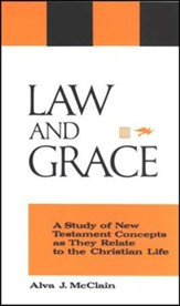 Law and Grace: A Study of New Testament Concepts as They Relate to the Christian Life