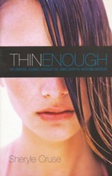 Thin Enough: My Spiritual Journey Through the Living Death of an Eating Disorder