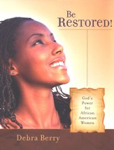 Be Restored! God's Power for African American Women