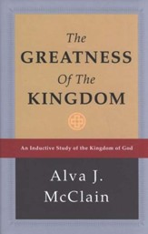The Greatness of the Kingdom: An Inductive Study of the Kingdom of God