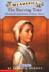 My America Series: The Starving Time; Elizabeth's Jamestown  Colony Diary, Book 2