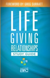 Lifegiving Relationships Study Guide: Discovering How to Love God, Love Others, and Have a Blast While You Are Doing It - eBook