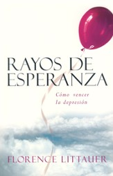 Rayos de Esperanza: Cómo Vencer la Depresión  (Silver Linings: Breaking Through the Clouds of Depression)