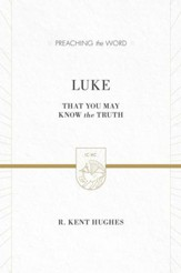 Luke (2 volumes in 1 / ESV Edition): That You May Know the Truth - eBook