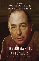 The Romantic Rationalist: God, Life, and Imagination in the Work of C. S. Lewis - eBook