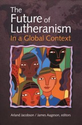 The Future of Lutheranism in a Global Context