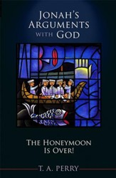 Jonah's Arguments with God: The Honeymoon Is Over - eBook