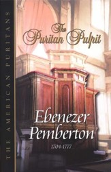 The Puritan Pulpit: Ebenezer Pemberton