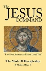 The Jesus Command: The Mark of Discipleship - eBook