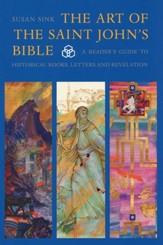 The Art of The Saint John's Bible: A Reader's Guide to Historical Books, Letters, and Revelation