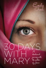 30 Days with Mary: A Devotional Journey with the Mother of Jesus - eBook