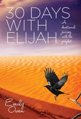 30 Days with Elijah: A Devotional Journey with the Prophet - eBook