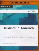 Baptists in America: A History - unabridged audio book on CD