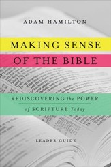 Making Sense of the Bible [Leader Guide]: Rediscovering the Power of Scripture Today - eBook