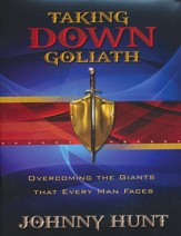 Taking Down Goliath: Overcoming the Giants that Every Man Faces, Workbook