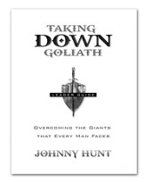 Taking Down Goliath: Overcoming the Giants that Every Man Faces, Leader's Guide