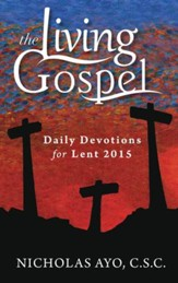 Daily Devotions for Lent 2015 (The Living Gospel) - eBook