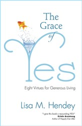 The Grace of Yes: Eight Virtues for Generous Living - eBook