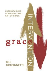 Grace Intervention: Understanding God's Beautiful Gift of Grace - eBook
