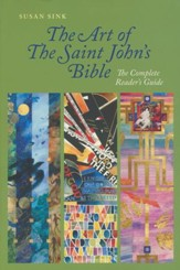 The Art of The Saint John's Bible: The Complete Reader's Guide