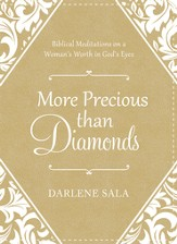 More Precious Than Diamonds: Biblical Meditations on a Woman's Worth in God's Eyes - eBook