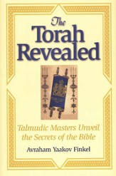 The Torah Revealed: Talmudic Masters Unveil the Secrets of the Bible