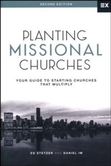 Planting Missional Churches: Your Guide to Starting Churches that Multiply, 2nd Edition