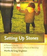 Setting Up Stones: A Parent's Guide to Making Your Home a Place of Worship