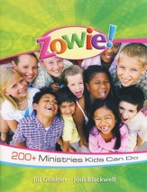 Zowie! 200+ Ministries Kids Can Do