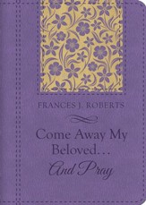 Come Away My Beloved...and Pray - eBook