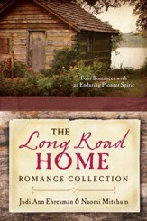 The Long Road Home Romance Collection: Four Romances with an Enduring Pioneer Spirit - eBook