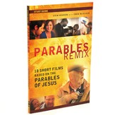 Parables Remix Participant's Guide: 18 Short Films Based on the Parables of Jesus
