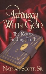 Intimacy With God : The Key to Finding Truth