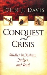 Conquest and Crisis: Studies in Joshua, Judges, and Ruth