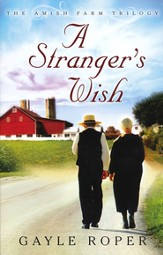A Stranger's Wish, Amish Farm Trilogy Series #1 (rpkgd)