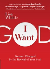 I Want God: Forever Changed by the Revival of Your Soul - eBook