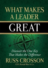 What Makes a Leader Great: Discover the One Key That Makes the Difference - eBook