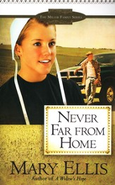 Never Far From Home, Miller Family Series #2