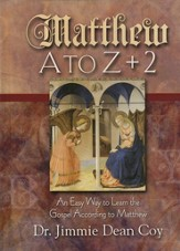 Matthew A to Z + 2: An Easy Way to Learn the Gospel According to Matthew