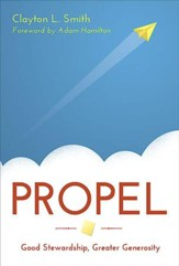 Propel: Good Stewardship, Greater Generosity - eBook