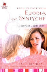 Face-to-Face with Euodia and Syntyche: From Conflict to Community