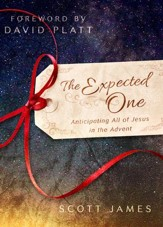 The Expected One: Anticipating All of Jesus in the Advent - eBook