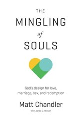 The Mingling of Souls: God's Design for Love, Sex, Marriage, and Redemption - eBook
